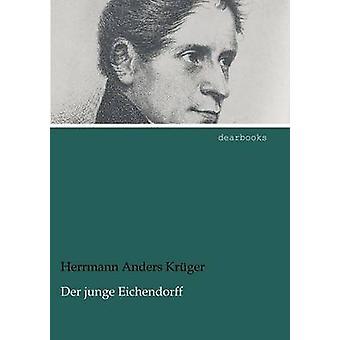 Der Junge Eichendorff by Kr Ger & Herrmann Anders