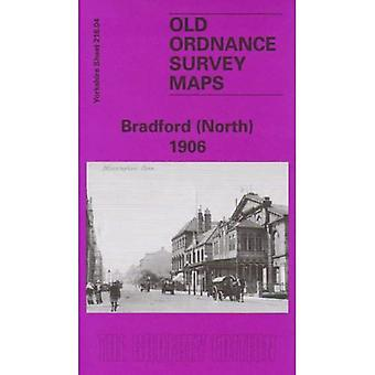 Bradford (Nord) 1906: Yorkshire Sheet 216.04 (Old O.S. Maps of Yorkshire)
