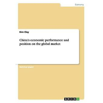 China's Economic Performance and Position on the Global Market by Kim