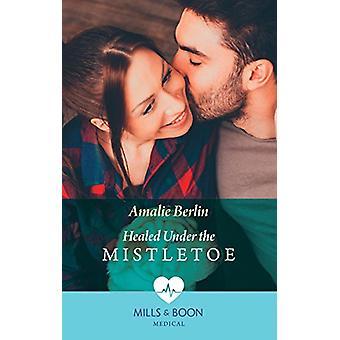 Healed Under The Mistletoe (Mills & Boon Medical) (Scottish Docs