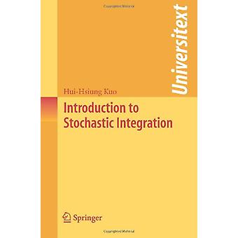 Introduction to Stochastic Integration by Hui-Hsiung Kuo - 9780387287