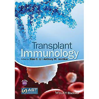 Transplantationsimmunologie von Xiang C. Li - Anthony M. Jevnikar - 97804706