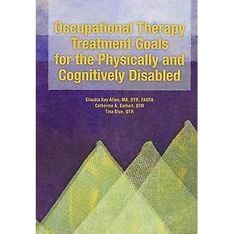 Occupational Therapy Treatment Goals for the Physically and Cognitive