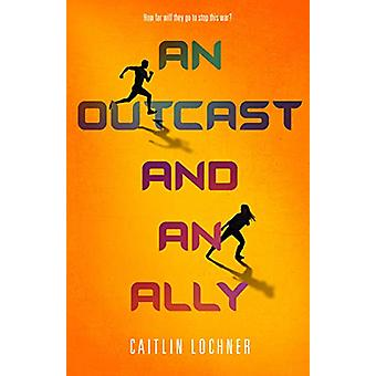 An Outcast and an Ally by Caitlin Lochner - 9781250256645 Book