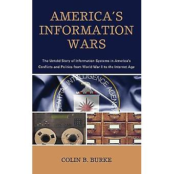 America's Information Wars - The Untold Story of Information Systems i