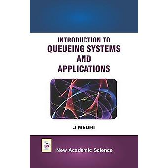 Introduction to Queueing Systems and Applications by J. Medhi - 97817