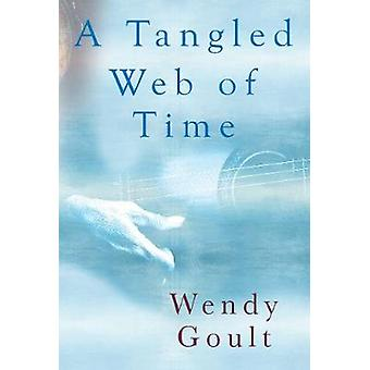 A Tangled Web of Time by Wendy Goult - 9781784656270 Book