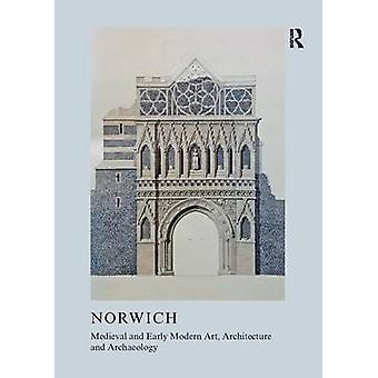 Medieval and Early Modern Art - Architecture and Archaeology in Norwi