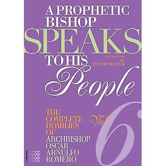 Prophetic Bishop Speaks to his People - Volume 6 - Complete Homilies o