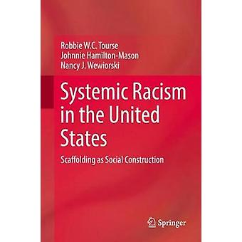Systemic Racism in the United States - Scaffolding as Social Construct