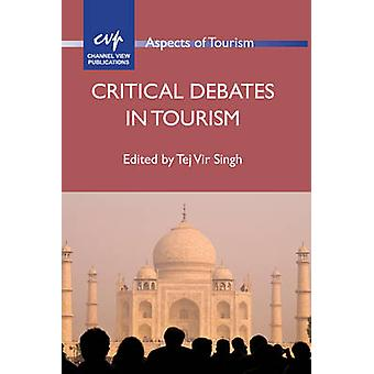 Critical Debates in Tourism by Tej Vir Singh - 9781845413415 Book