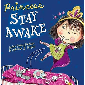 Princess Stay Awake - New Edition by Giles Paley-Phillips - 9781848866