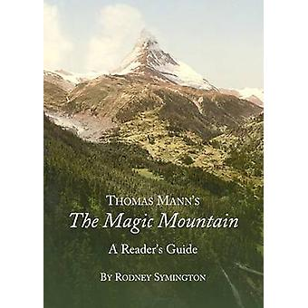 Thomas Manns The Magic Mountain  A Readers Guide by Rodney Symington