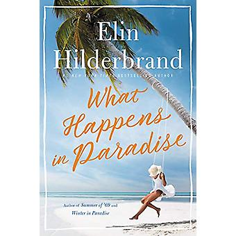 What Happens in Paradise by Elin Hilderbrand - 9780316426077 Book