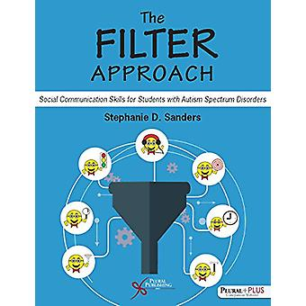 The Filter Approach - Social Communication Skills for Students with Au