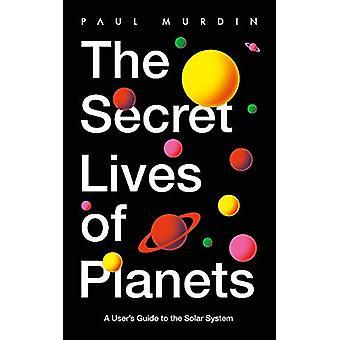 The Secret Lives of Planets - Ein Benutzer's Leitfaden zum Sonnensystem - BBC