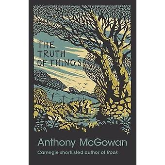 The Truth of Things by Anthony McGowan - 9781781128466 Book