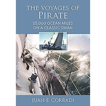 The Voyages of Pirate - 50 -000 Ocean Miles on a Classic Swan by Juan