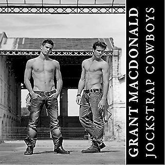 Grant Macdonald - Jockstrap Cowboys [CD] USA import