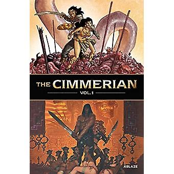 The Cimmerian Vol 1 by Jean David Morvan & Robert E Howard & R gis Hauti re & By artist Pierre Alary & By artist Olivier Vatine & By artist Didier Cassegrain