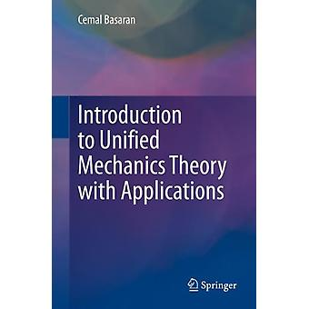 Introduction to Unified Mechanics Theory with Applications by Cemal Basaran