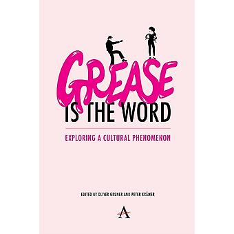 Grease Is the Word par Edited par Oliver Gruner & Edited par Peter Kramer