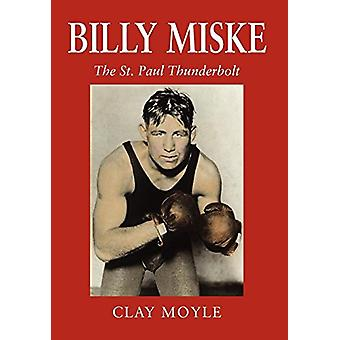 Billy Miske - The St. Paul Thunderbolt von Clay Moyle - 9780979982248 B