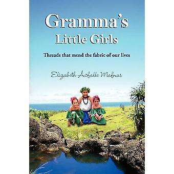 Gramma's Little Girls by Elizabeth Acfalle Mafnas - 9781436380577 Book