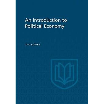 An Introduction to Political Economy by Vincent W Bladen - 9781442652