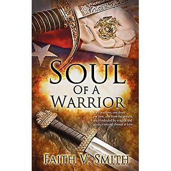 Soul of a Warrior by Faith V Smith - 9781509200023 Book