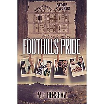 Foothills Pride Stories - Vol. 1 by Pat Henshaw - 9781634776899 Book