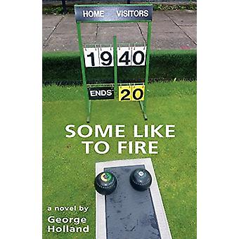 Some Like to Fire by George Holland - 9781845496357 Book