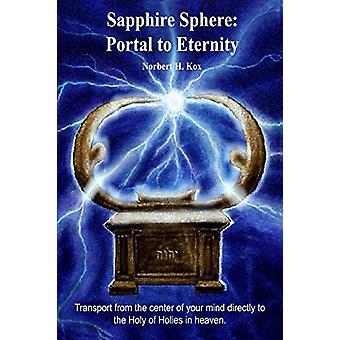 Sapphire Sphere - Portal to Eternity by Norbert H Kox - 9781936810017