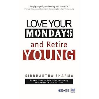 Love Your Mondays and Retire Young by Siddhartha Sharma - 97881321134