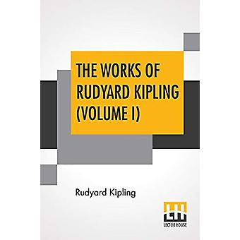 The Works Of Rudyard Kipling (Volume I) - Two Volume Edition by Rudyar