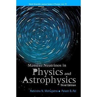 Massiiviset neutriinot fysiikassa ja astrofysiikassa (kolmas painos), kirjoittanut R. N
