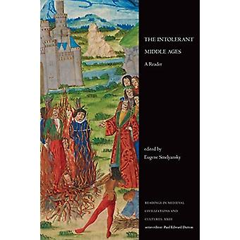 The Intolerant Middle Ages by Edited by Eugene Smelyansky
