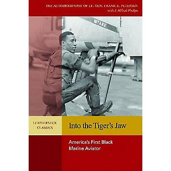 Into the Tigers Jaw by Frank E. Peterson Jr.J. Alfred Phelps