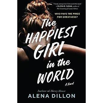 La chica más feliz del mundo Una novela