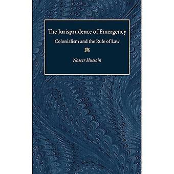 Die Jurisprudenz der Not: Kolonialismus und Rechtsstaatlichkeit (Recht, Bedeutung & Gewalt)