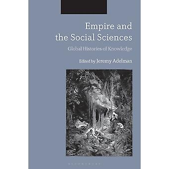 Empire and the Social Sciences by Edited by Jeremy Adelman