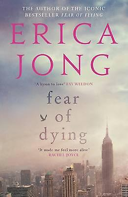 Fear of Dying 9781782117476 by Erica Jong