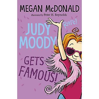 Judy Moody Gets Famous by Megan McDonald & Illustrated by Peter H Reynolds