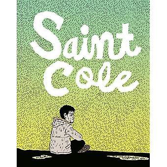 Saint Cole by Noah Van Sciver