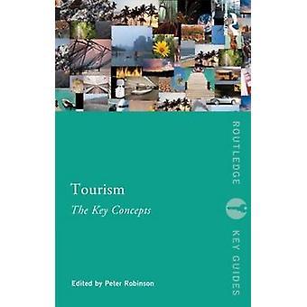 Tourism The Key Concepts par Peter Robinson