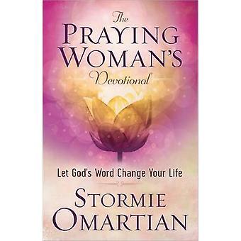 Rukoileva nainen hartaus - Anna Jumalan sana muuttaa elämäsi St