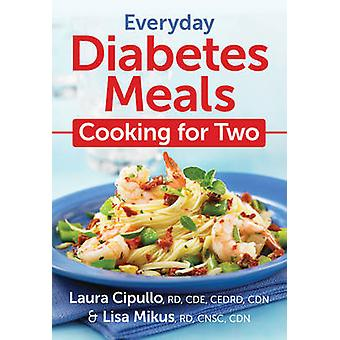 Vardagliga Diabetes mat - matlagning för två av Laura Cipullo - Lisa Miku