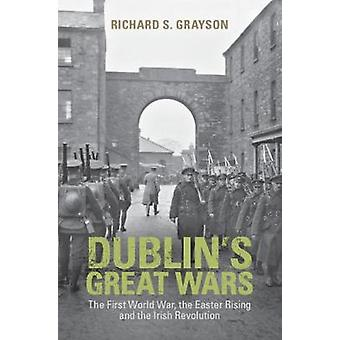 Dublina wielkiej wojny - wojny światowej pierwsza - powstanie wielkanocne i
