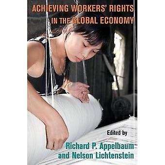 Raggiungimento di diritti dei lavoratori nell'economia globale di Richard Appelbaum
