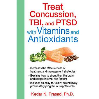 Treat Concussion - TBI and PTSD with Vitamins and Antioxidants by Ked